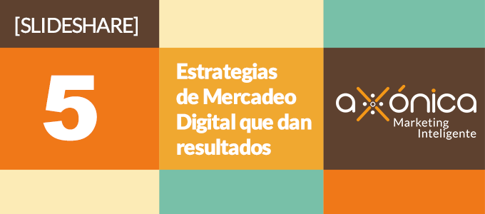 slideshare-5-estrategias-de-marketing-digital-que-dan-resultados