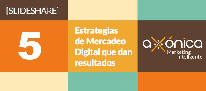 slideshare-5-estrategias-de-marketing-digital-que-dan-resultados