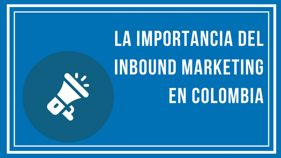 inbound marketing en Colombia