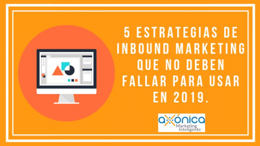 5 Estrategias de inbound marketing que no deben fallar para usar en 2019.