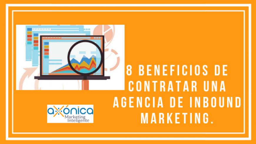 8 Beneficios de contratar una agencia de inbound marketing.