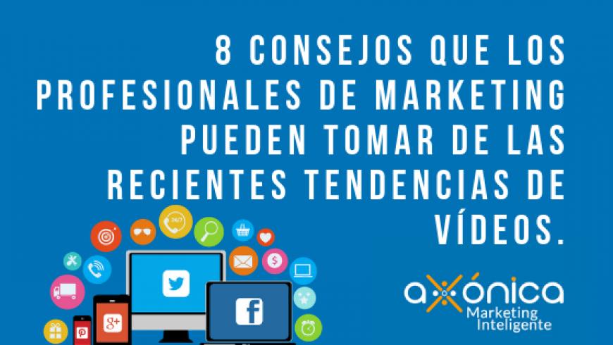 8 consejos que los profesionales de marketing pueden tomar de las recientes tendencias de vídeos.