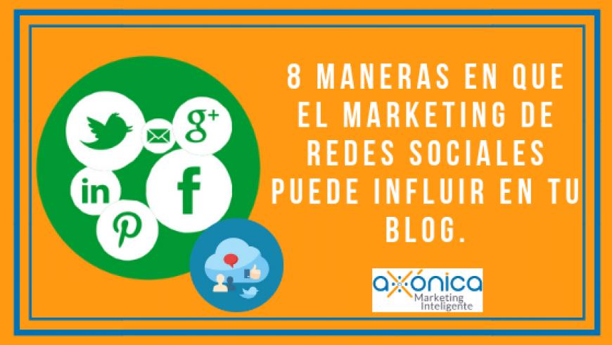 8 maneras en que el marketing de redes sociales puede influir en tu blog.