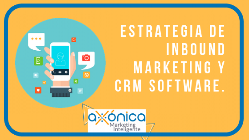 Estrategia de Inbound Marketing y CRM Software.