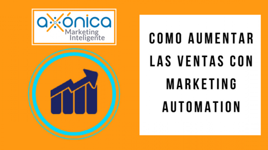Como aumentar las ventas con marketing automation