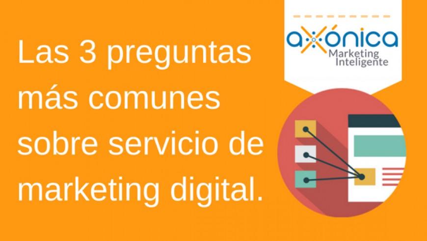 Las 3 preguntas más comunes sobre servicio de marketing digital.