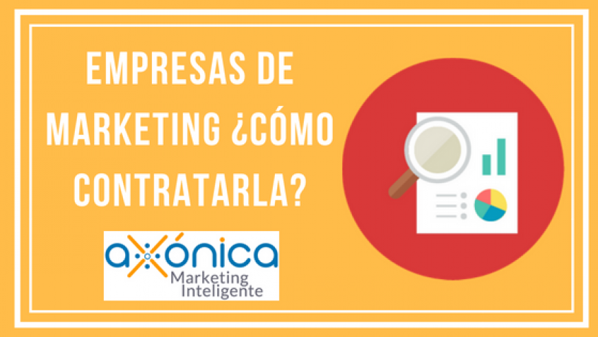 Empresas de marketing ¿cómo contratarla?