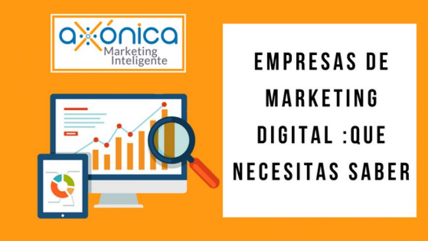 Empresas de marketing digital :que necesitas saber
