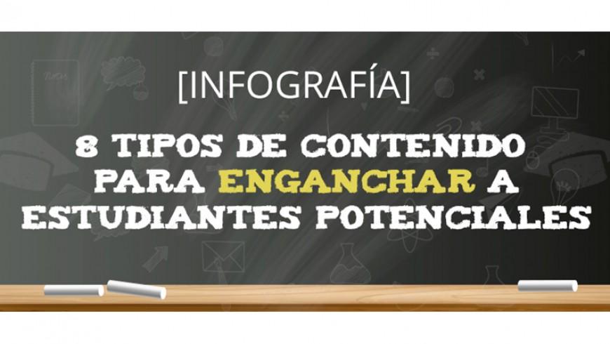 Infografía: 8 Tipos de contenido para enganchar a estudiantes potenciales