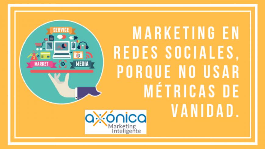 Marketing en Redes sociales, porque no usar métricas de vanidad.
