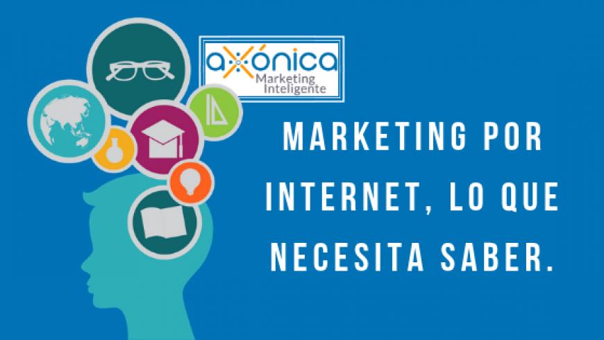 Marketing por internet, lo que necesita saber.