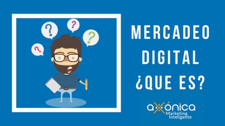 Mercadeo digital ¿que es?