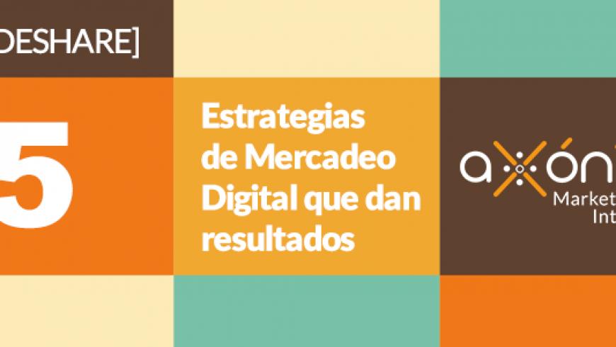 Slideshare: 5 Estrategias de Marketing Digital que dan resultados